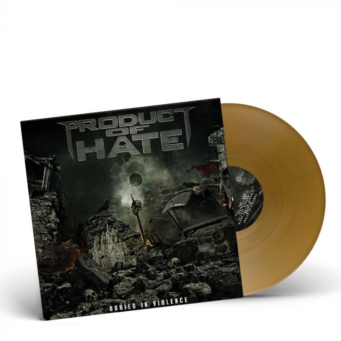 PRODUCT OF HATE-Buried In Violence/Limited Edition GOLDEN Vinyl Gatefold LP