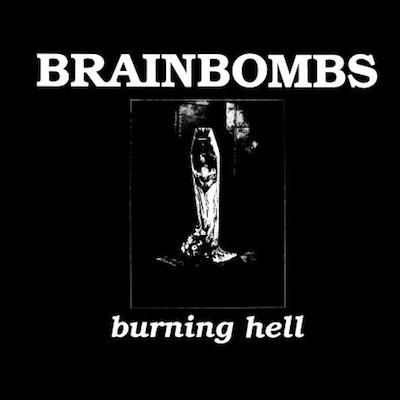 BRAINBOMBS - Burning Hell / LP