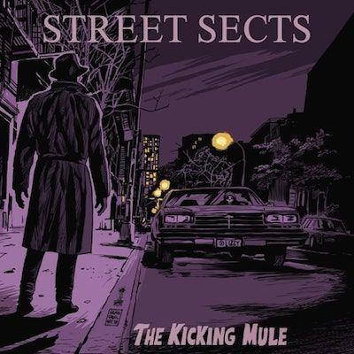 STREET SECTS - The Kicking Mule / LP