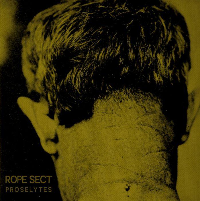 Rope Sect - Proselytes / IMPORT 7