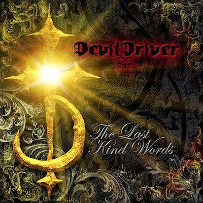 DEVILDRIVER - The Last Kind Words / CD