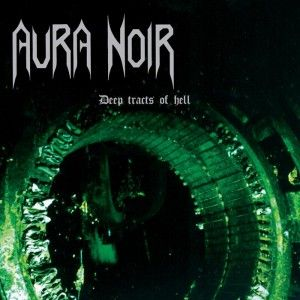 AURA NOIR - Deep Tracts Of Hell / CD