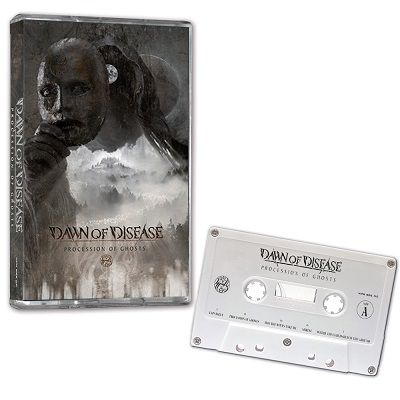DAWN OF DISEASE-Processions of Ghosts/Limited Edition Cassette Tape