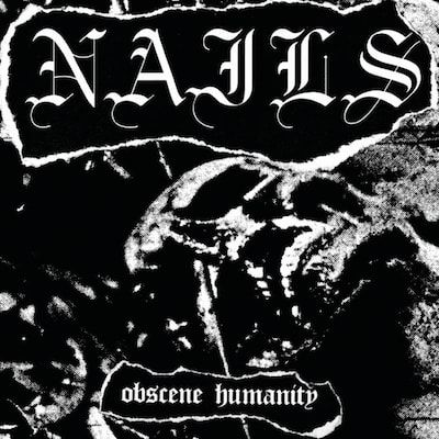 NAILS - Obscene Humanity / 7 Inch