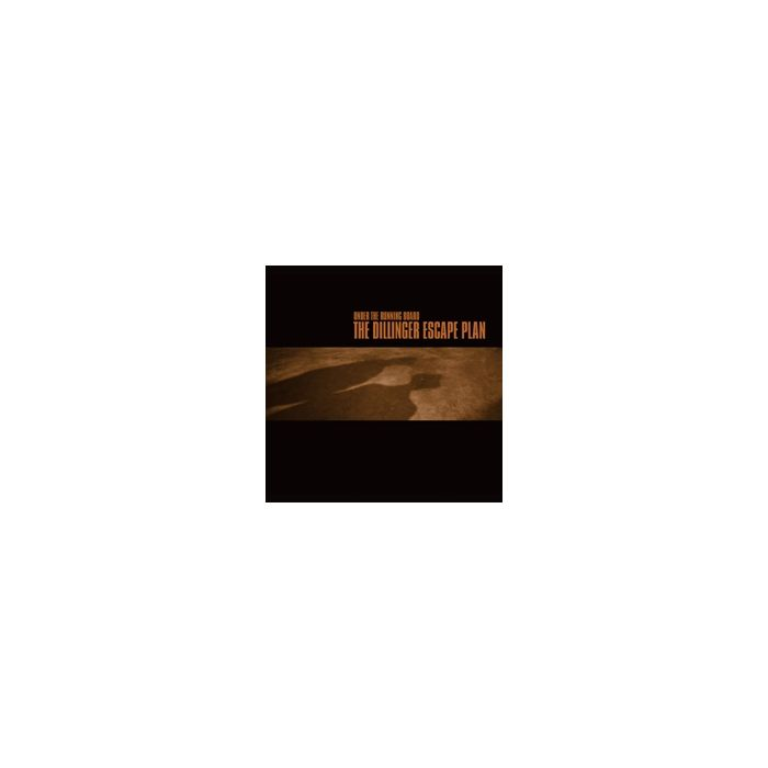 The Dillinger Escape Plan-Under The Running Board/Reissue CD