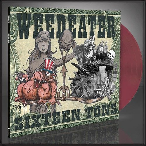 WEEDEATER - Sixteen Tons / Oxblood LP