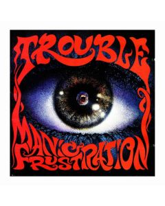 TROUBLE - Manic Frustration / Black LP PRE-ORDER RELEASE DATE 1/3/22