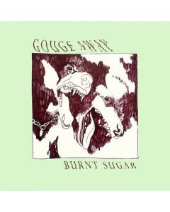 GOUGE AWAY - Burnt Sugar / LP