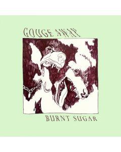 GOUGE AWAY - Burnt Sugar / LP