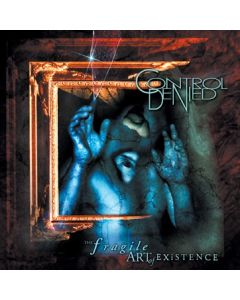 CONTROL DENIED - Fragile Art Of Existence / CD