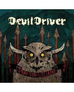 DEVILDRIVER - Pray For Villians / CD