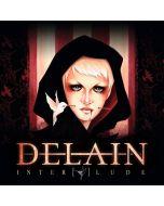 DELAIN-Interlude/Limited Edition Digipack CD with Bonus DVD