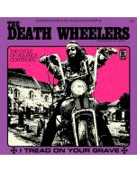 DEATH WHEELERS - I Tread On Your Grave / LP