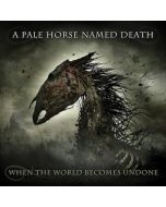 A PALE HORSE NAMED DEATH - When The World Becomes Undone / CD