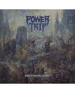 POWER TRIP - Nightmare Logic/CD