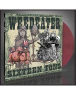 WEEDEATER - Sixteen Tons / Oxblood LP